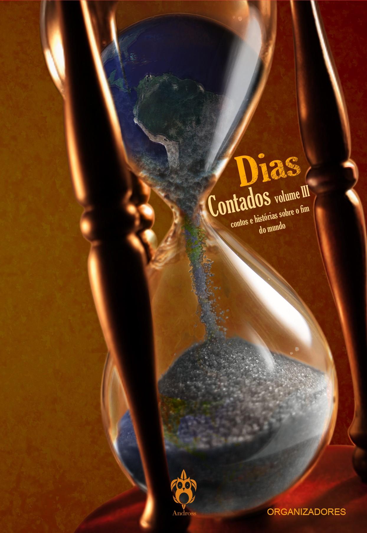 Dias Contados Vol.3 - Contos sobre o fim do mundo